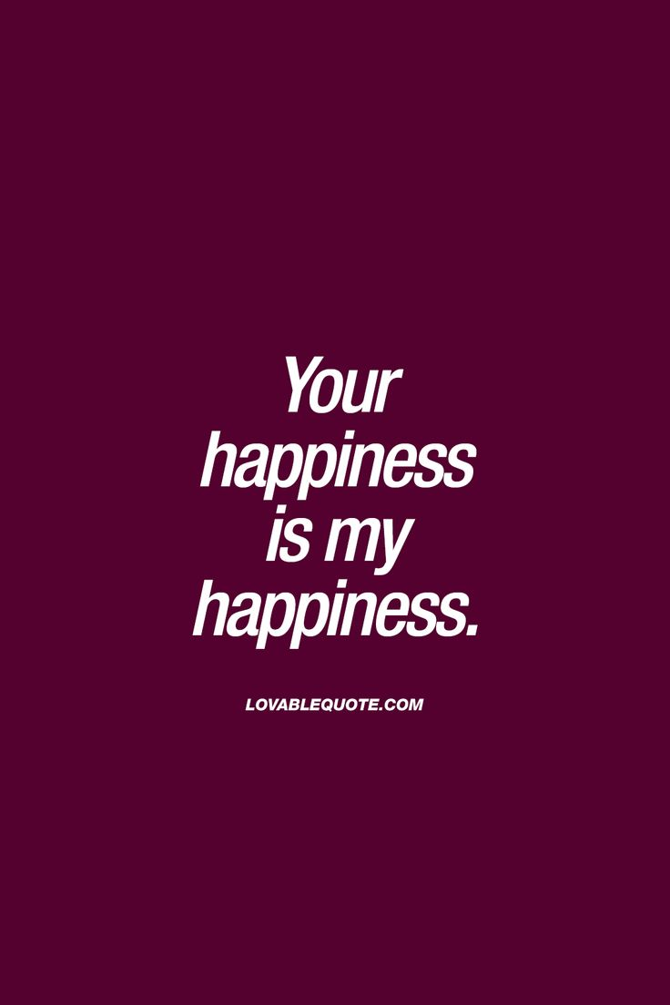 Your happiness is my happiness. ❤ The way it should be in a relationship. ❤ #truelove #lovequote #relationshipquote #happiness ❤ Visit www.lovablequote.com for all our love and relationship quotes!