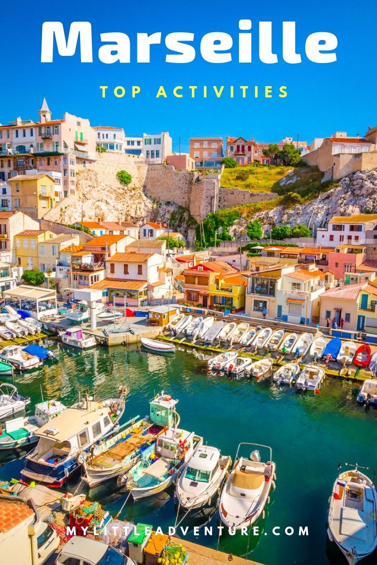 Discover The Best Things To Do In Marseille France Paris France