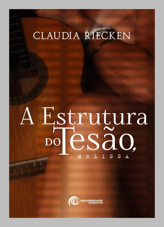 A Estrutura do Tesão (Cláudia Riecken)