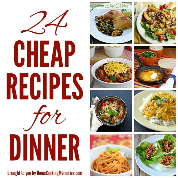 24 Cheap Recipes For Dinner Cooking We And Memories