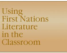 First Nations Traditinal Literature, Using First Nations Literature in the Classroom