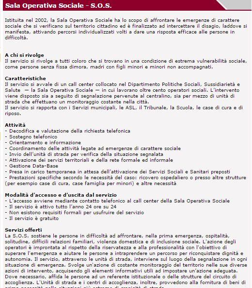 Sala Operativa Sociale - S.O.S. http://www.comune.roma.it/wps/portal/pcr?jp_pagecode=sala_operat_soc_sos.wp&ahew=jp_pagecode