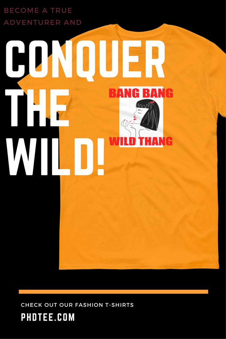 Tame the #fashionista within. Get your 'Bang Bang Wild Thang' 100% eco-friendly high quality cotton t-shirt. Unisex, women's fit #t-shirts and crop #tops in a select palette. Check out What's Hot? at phdtee.com online #store.