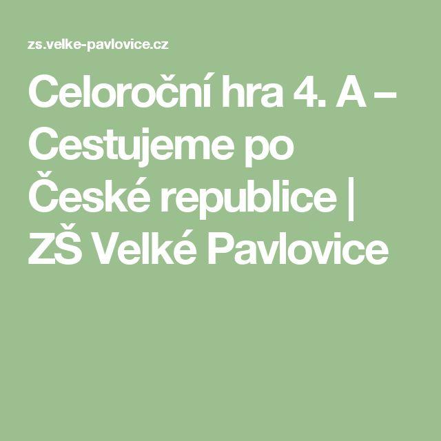 Celoroční hra 4. A – Cestujeme po České republice | ZŠ Velké Pavlovice