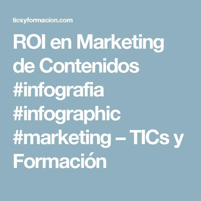 ROI en Marketing de Contenidos #infografia #infographic #marketing – TICs y Formación