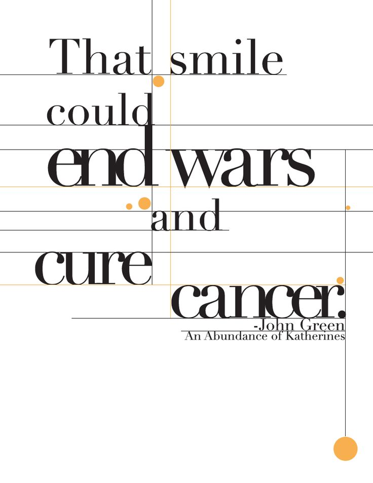 """""""That smile could end wars and cure cancer."""" - John Green, An Abundance of Katherines --- (quotes I made look pretty for my Illustrator class homework)"""