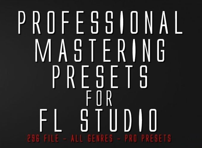Professional Mastering Presets for FL Studio - Fruity Loops - Easy mastering