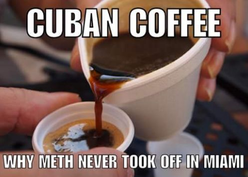 Cuban coffee,why method never took off in Miami,meme