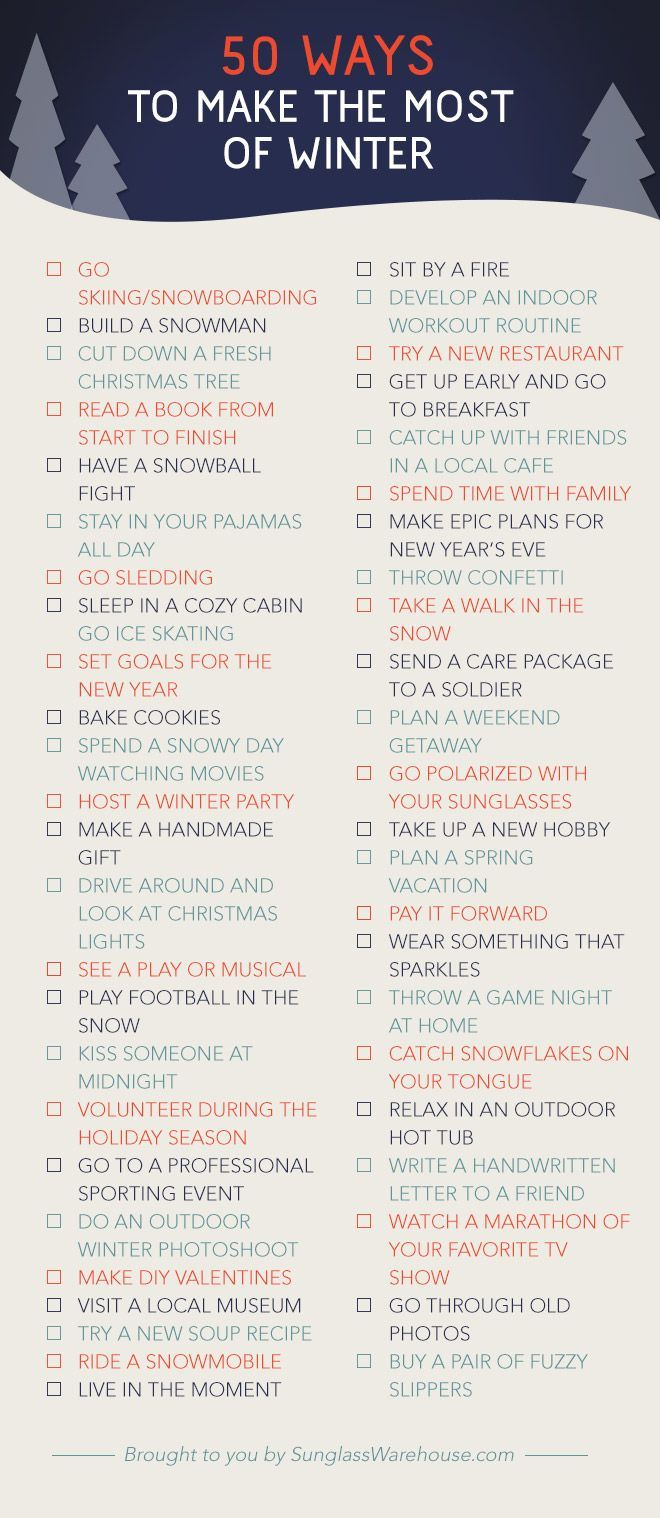 Check out our Winter Bucket List for all kinds of ideas on making the most of the coldest season of the year.