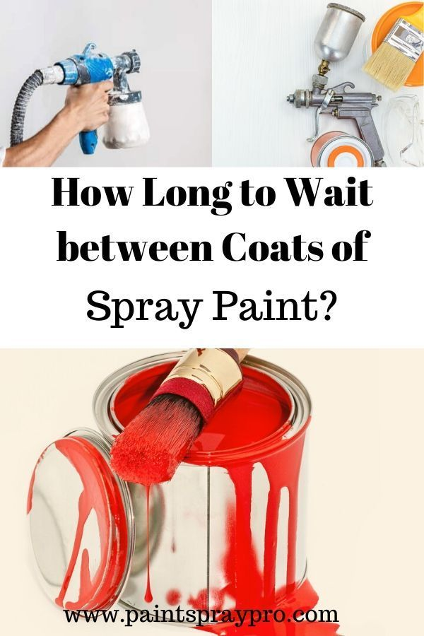 How Long Should Paint Dry Between Coats Finish Your Projects Faster Paint Sprayer Paint Drying Best Paint Sprayer