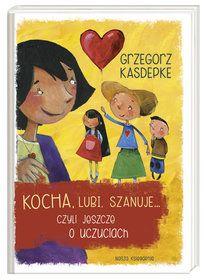 Kocha, lubi, szanuje, czyli jeszcze o uczuciach - Kasdepke Grzegorz za 22,49 zł | Książki empik.com