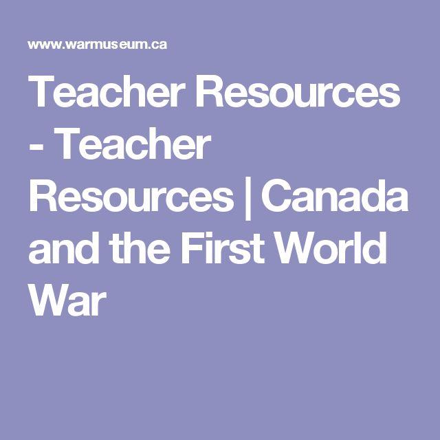 Teacher Resources - Teacher Resources   Canada and the First World War
