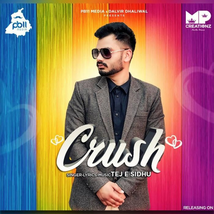 Crush By Tej E Sidhu Mp3 Punjabi Song Download And Listen Crushes Songs Singer