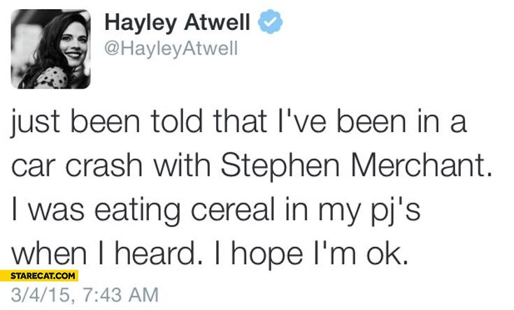 Hayley Atwell just been told I've been in a car crash with Stephen ...