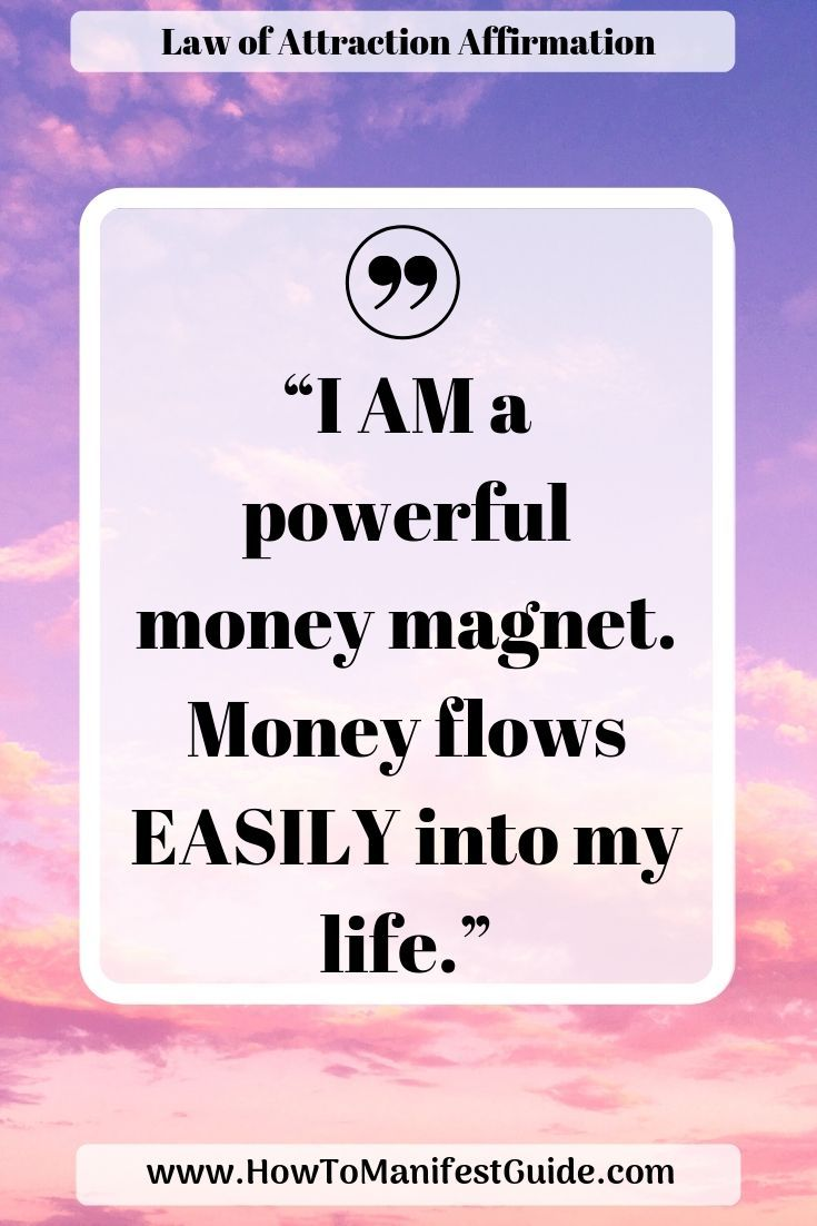 Law of Attraction Affirmation – I AM a powerful money magnet. Money flows EASILY into my life