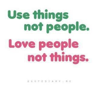 Value relationships rather than things. http://www.personalvaluesbeliefs.com/