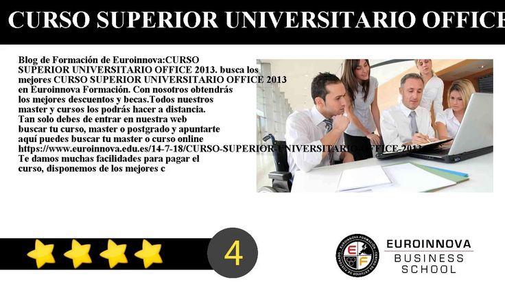 CURSO SUPERIOR UNIVERSITARIO OFFICE 2013 - Blog de Formación de Euroinnova:    CURSO SUPERIOR UNIVERSITARIO OFFICE 2013. busca los mejores CURSO SUPERIOR UNIVERSITARIO OFFICE 2013 en Euroinnova Formación. Con nosotros obtendrás los mejores descuentos y becas.Todos nuestros master y cursos los podrás hacer a distancia.     Tan solo debes de entrar en nuestra web buscar tu curso master o postgrado y apuntarte aquí puedes buscar tu master o curso online…