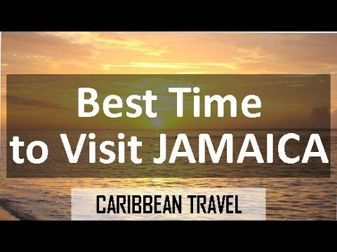 Jamaica Travel: Best Times to Go