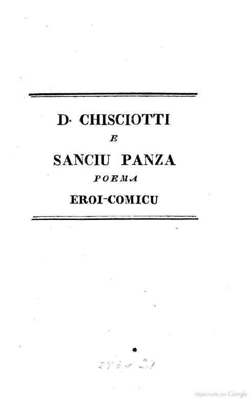 SICILIANO - D. Chisciotti, e Sanciu Panza. Poema.-- Giovanni Meli, adaptador de la obra.-- 1787.-- La portada y el enlace al texto completo son de la ed. de 1820, de la misma adaptación, que incluye además las 12 ilustraciones  https://books.google.es/books?id=trYGAAAAQAAJ&printsec=frontcover&dq=intitle:D+Chisciotti+e+Sanciu+Panza+poema+eroi+comicu&hl=es&sa=X&ei=oWIuVa2hCoelsgHZ94HYCA&ved=0CCMQ6AEwAA#v=onepage&q&f=false