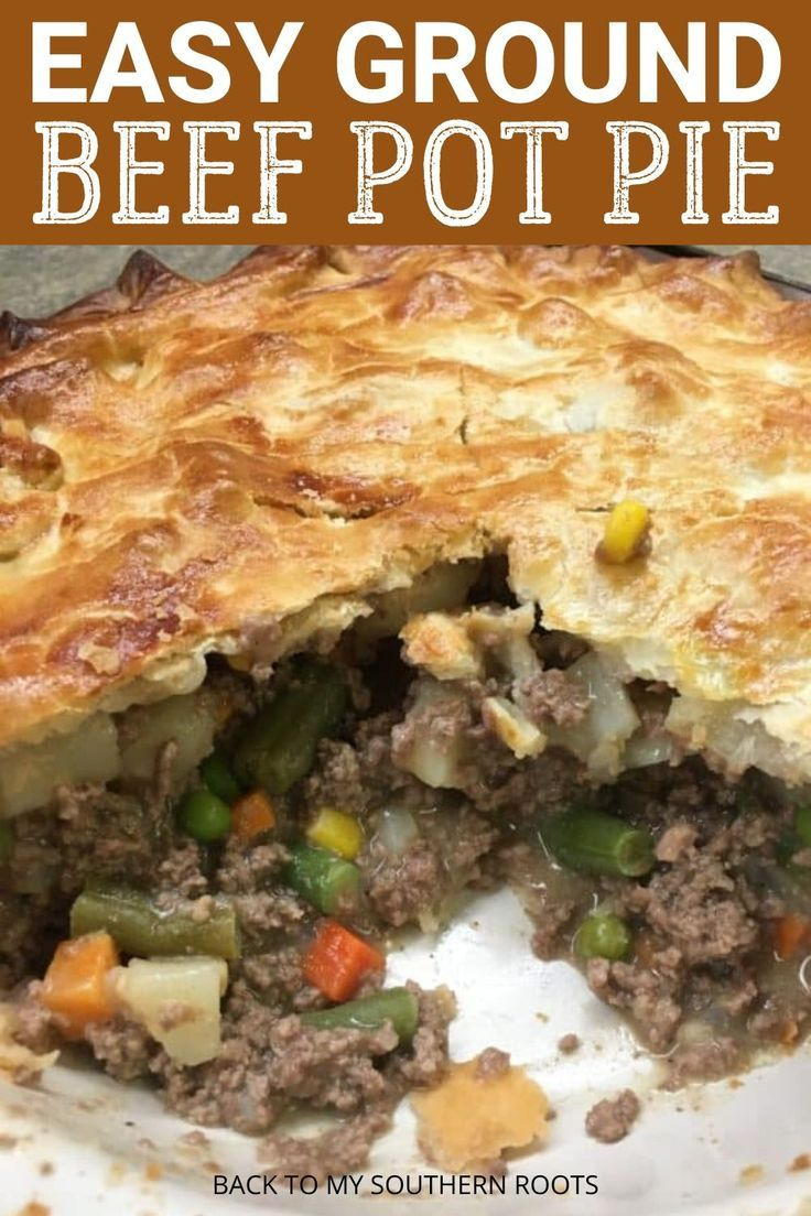Easy Ground Beef Pot Pie Recipe Recipe Beef Pot Pie Recipe Beef Pot Pies Pot Pie Dinner