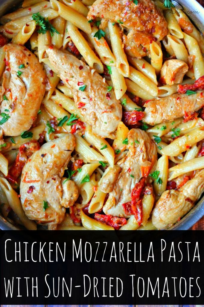 Your Family Will Fall In LOVE with This Recipe - Perfect for The Weekday - DONE in 30 Minutes! Cheesy!!!!! Chicken Mozzarella Pasta with Sun-Dried Tomatoes Recipe