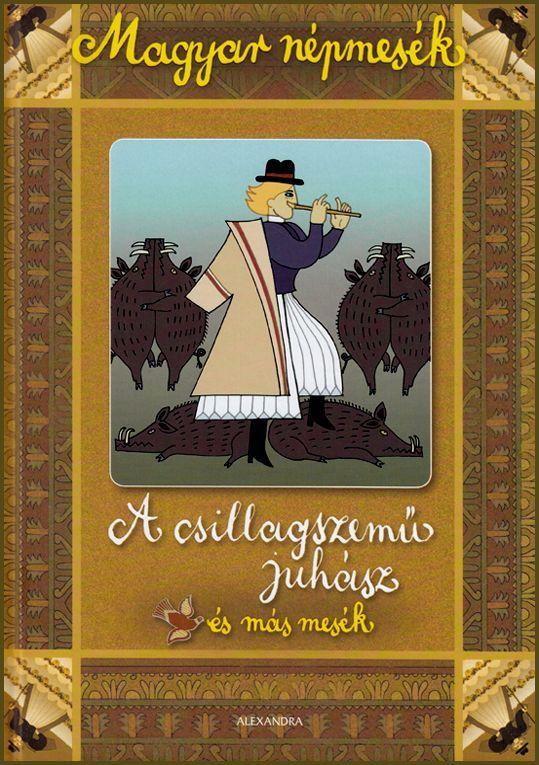 A csillagszemű juhász könyv - Dalnok Kiadó Zene- és DVD Áruház – Gyerekkönyvek, mesekönyvek