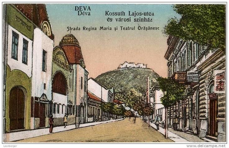 Deva - Str. Regina Maria si Teatrul Orasenesc - antebelica