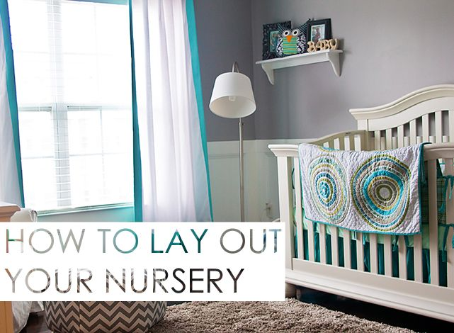 How to Layout a Nursery - great tips here from projectnursery.com!