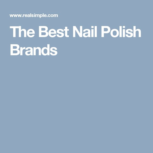 The Best Nail Polish Brands