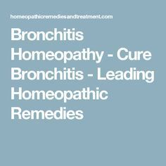 Bronchitis Homeopathy – Cure Bronchitis – Leading Homeopathic RemediesRajen Kherde