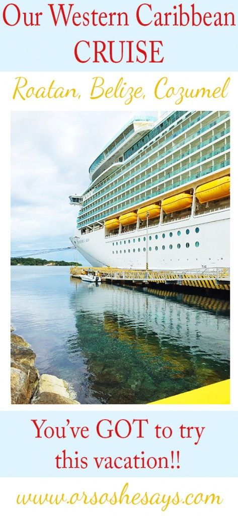 One of our most FAVORITE vacations!! Royal Caribbean Cruise Review - Or so she says...