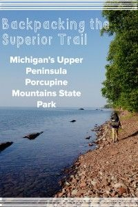 Backpacking Superior Trail Porcupine State Park- Lake view campsites in secluded wilderness of Michigan's Upper Peninsula.
