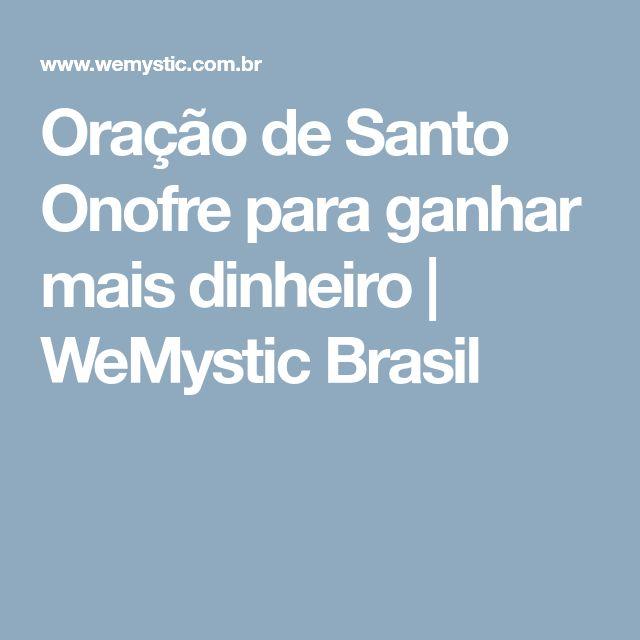 Oração de Santo Onofre para ganhar mais dinheiro   WeMystic Brasil
