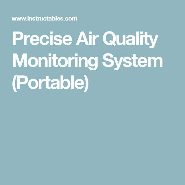 Precise Air Quality Monitoring System (Portable)