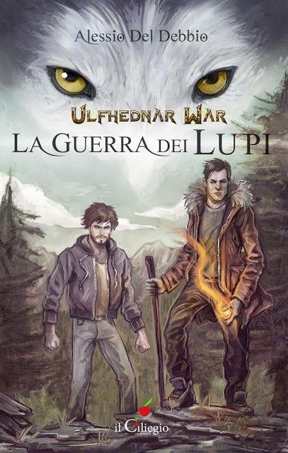 """Nel cerchio del tempo: Segnalazione """"La guerra dei lupi"""" di Alessio Del D..."""