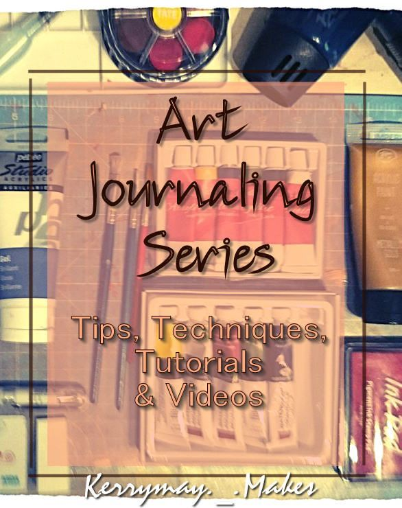 Art Journaling Techniques Series and Tutorials. Techniques to create stunning art journal pages.  Find out top tips, resources, art and paint techniques and get started today - Kerrymay._.Makes