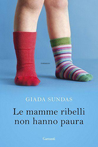 """il libro di Giada Sundas, """"Le mamme ribelli non hanno paura"""" mi ha fatto molto ridere. Capisco il successo che ha questa giovane ragazza e madre.http://www.blogfamily.it/29263_le-mamme-ribelli-non-hanno-paura/"""