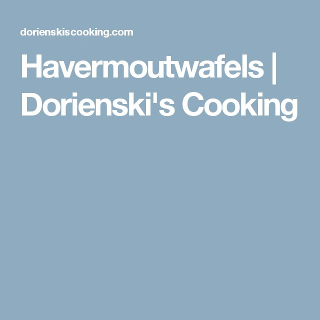 Havermoutwafels | Dorienski's Cooking