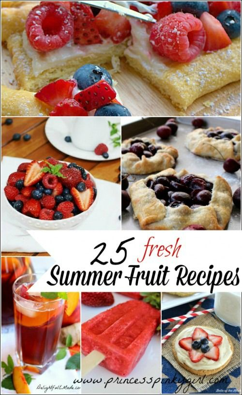 25 Fresh Summer Fruit Recipe Ideas