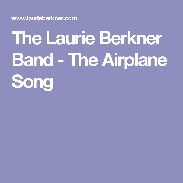 The Laurie Berkner Band - The Airplane Song