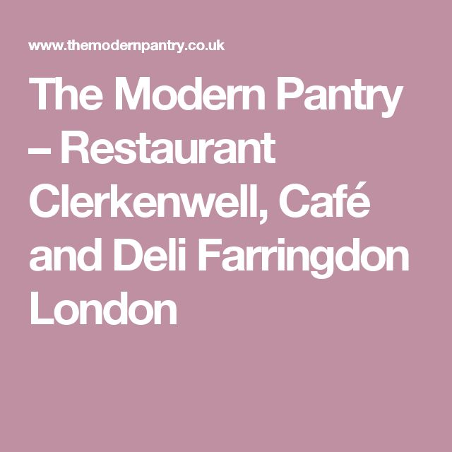 The Modern Pantry – Restaurant Clerkenwell, Café and Deli Farringdon London