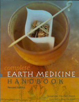 Amazon.com: The Complete Earth Medicine Handbook, Revised Edition (9781402704307): Susanne Fischer-Rizzi, Peter Ebenhoch: Books