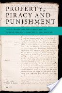 Property, Piracy and Punishment: Hugo Grotius on War and Booty in De iure praedae