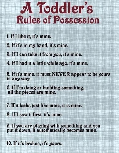 Funny, my siblings are well past toddler age and still follow these rules!