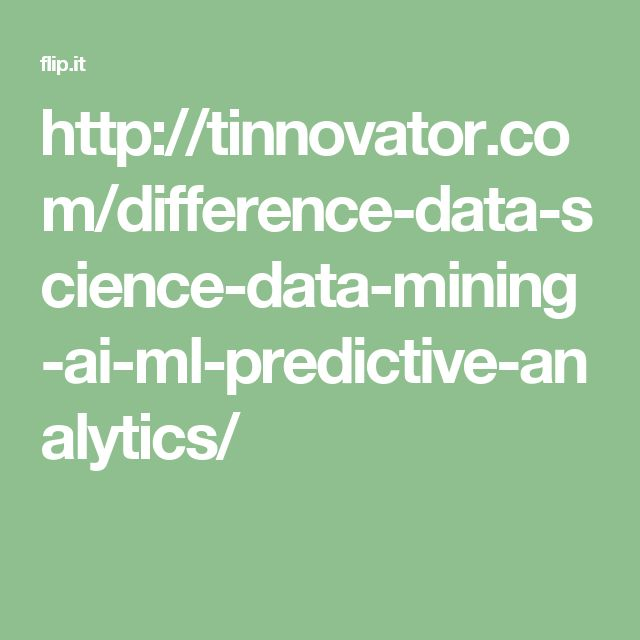http://tinnovator.com/difference-data-science-data-mining-ai-ml-predictive-analytics/