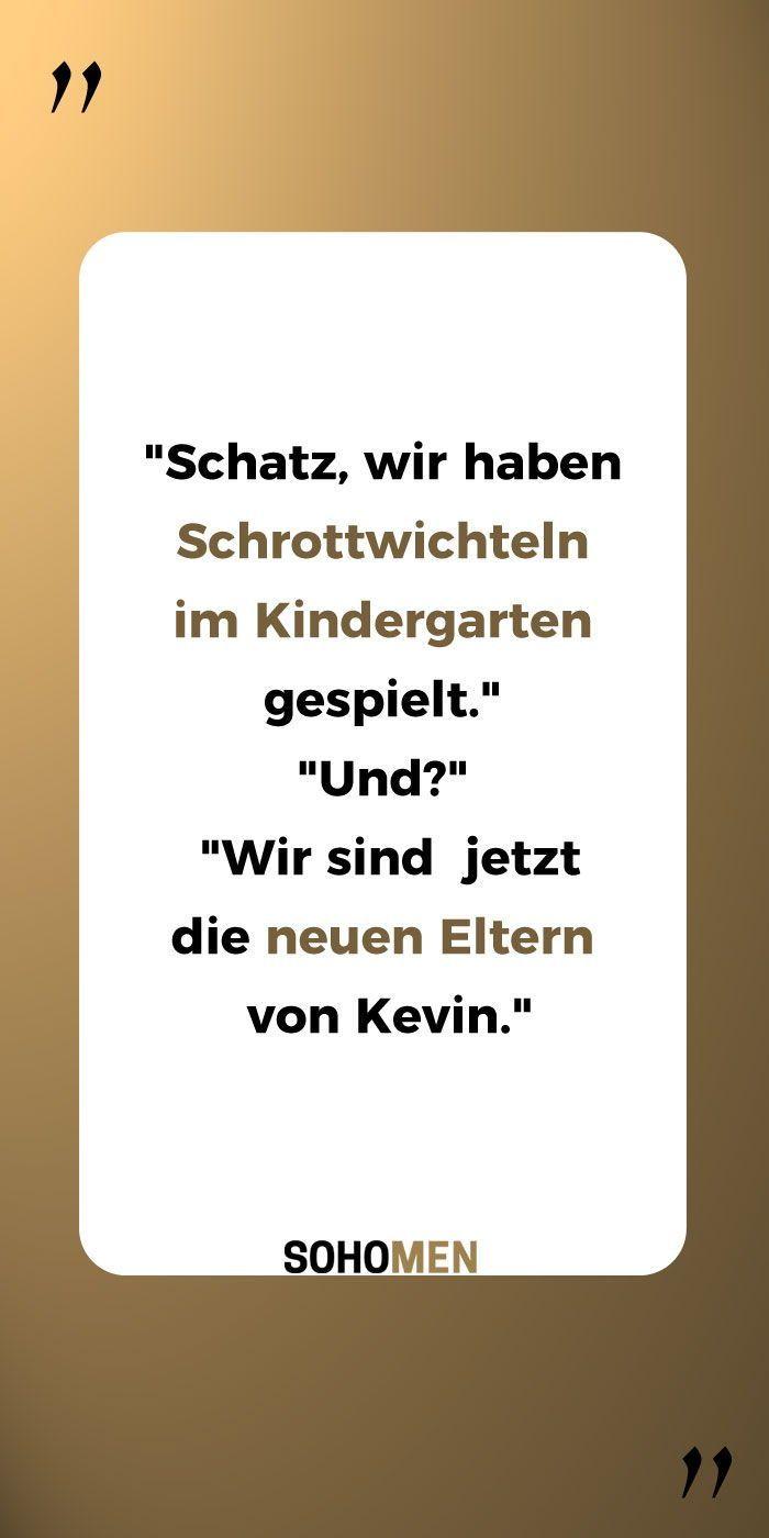 Lustige Spruche Lustig Witzig Funny Kevin Schatz Wir Haben Schrottwich Lebensweisheiten Lusti Funny Mom Quotes Funny Quotes Family Quotes Funny