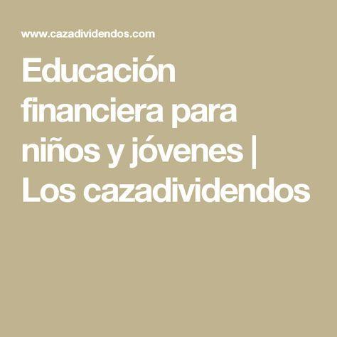 Educación financiera para niños y jóvenes   Los cazadividendos