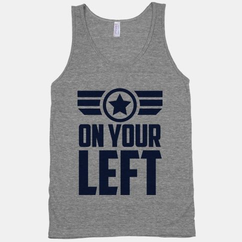 On Your Left (Winter Soldier Quote) It's a little too optimistic for my running, but I love it all the same.