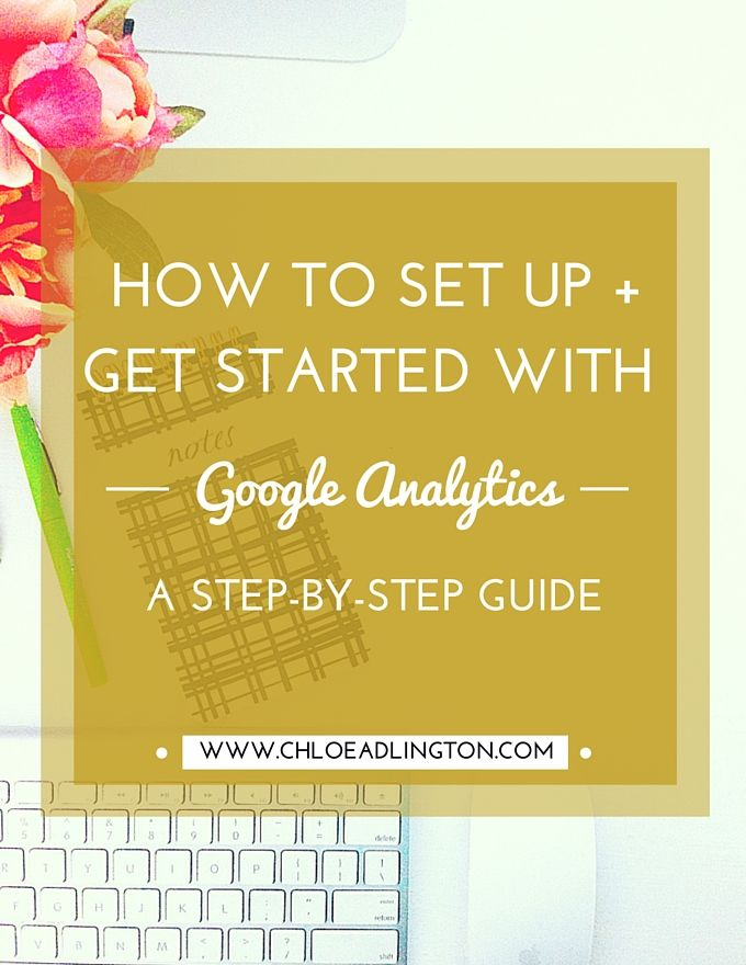How to get started with Google Analytics including how to install Google Analytics on your website or blog and start interpreting the data - www.chloeadlington.com/?utm_content=bufferac698&utm_medium=social&utm_source=pinterest.com&utm_campaign=buffer