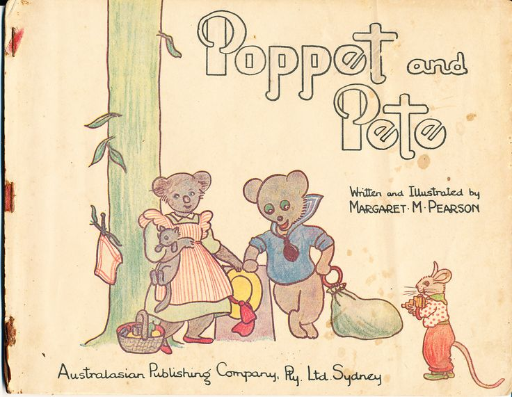 'Poppet and Pete' by Margaret M Pearson was given to me in 1943 when I was nearly two years old, in the middle of WWII. Children's books were scarce where I lived. It's an original story of an Australian bear called Poppet and an American bear named Pete, who are delivering mail to American soldiers in Australia.  The book is an enchanting story and explains many interesting facts about Australia as well. The text is handwritten and is wonderful for reading aloud. - Mary, Qld
